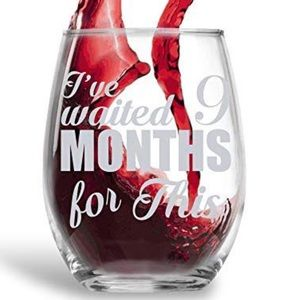 Other - I've Waited Nine Months For This Wine Glass